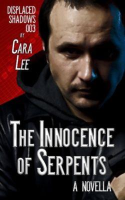 The Innocence of Serpents, Cara Lee