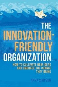 The Innovation-Friendly Organization, Anna Simpson