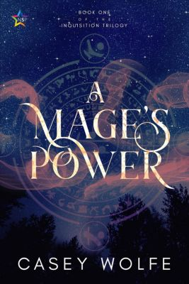 The Inquisition Trilogy: A Mage's Power (The Inquisition Trilogy, #1), Casey Wolfe