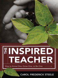 The Inspired Teacher, Carol Frederick Steele