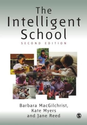 The Intelligent School, Barbara Macgilchrist, Jane Reed, Kate Myers