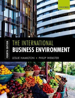 The International Business Environment 4e, Leslie Hamilton, Philip Webster