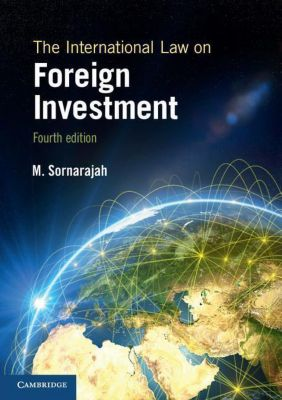 The International Law on Foreign Investment, M. Sornarajah