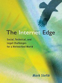 The Internet Edge, Mark J. Stefik