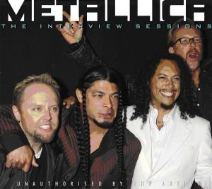 The Interview Sessions, Metallica