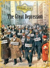 The Interwar Years: The Great Depression, Avery Elizabeth Hurt