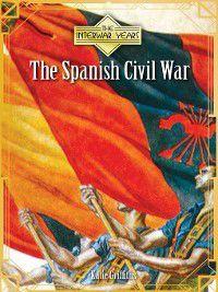 The Interwar Years: The Spanish Civil War, Katie Griffiths