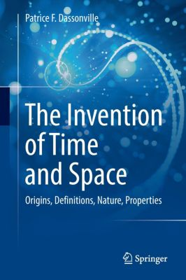The Invention of Time and Space, Patrice F. Dassonville