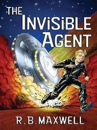 The Invisible Agent, R. B. Maxwell