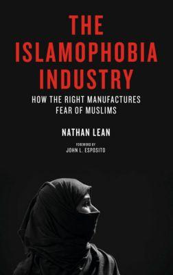 The Islamophobia Industry, Nathan Lean