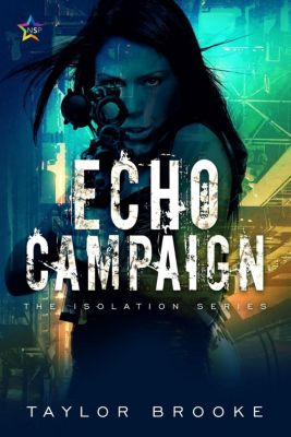 The Isolation Series: ECHO Campaign (The Isolation Series, #2), Taylor Brooke