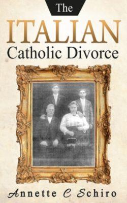 The Italian Catholic Divorce, Annette C. Schiro
