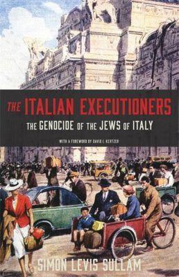 The Italian Executioners, Simon Levis Sullam, David Kertzer, Oona Smyth