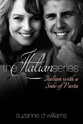 The Italian Series: Italian With A Side Of Pasta (The Italian Series, #2), Suzanne D. Williams