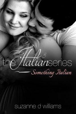 The Italian Series: Something Italian (The Italian Series, #3), Suzanne D. Williams