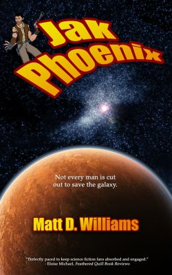 The Jak Phoenix Adventures: Jak Phoenix, Matt D. Williams