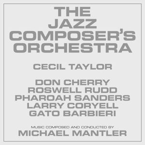 The Jazz Composer'S Orchestra, Michael Mantler, Cecil Taylor
