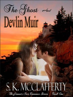 The Jenna's Cove Romance Series: The Ghost and Devlin Muir (The Jenna's Cove Romance Series, #1), S. K. McClafferty