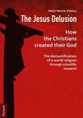 The Jesus Delusion, Heinz-Werner Kubitza