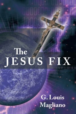 The Jesus Fix, G. Louis Magliano