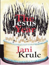 The Jesus Year, Jani Krulc