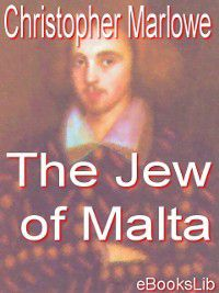 The Jew of Malta, Christopher Marlowe