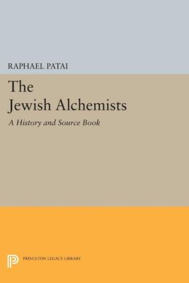 The Jewish Alchemists, Raphael Patai