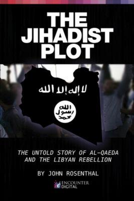 The Jihadist Plot, John Rosenthal