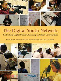The John D. and Catherine T. MacArthur Foundation on Digital Media and Learning: The Digital Youth Network, Brigid Barron, Caitlin K. Martin, Kimberley Gomez, Nichole Pinkard