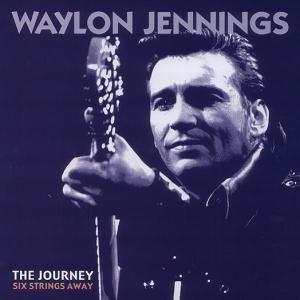 The Journey: Six Strings Away, Waylon Jennings