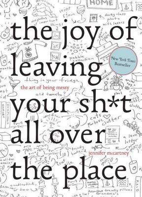 The Joy of Leaving Your Shit All Over the Place, Jennifer McCartney