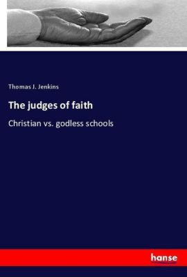 The judges of faith, Thomas J. Jenkins
