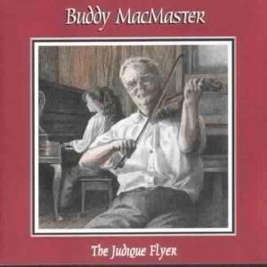 The Judique Flyer, Buddy Macmaster