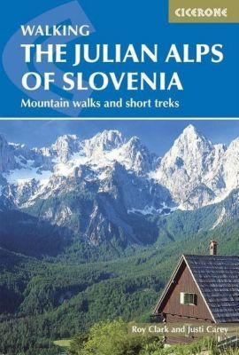 The Julian Alps of Slovenia: Mountain Walks and Short Treks, Justi Carey, Roy Clark