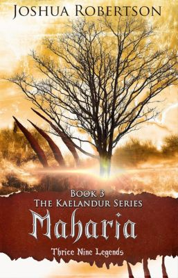 The Kaelandur Series: Maharia (The Kaelandur Series, #3), Joshua Robertson