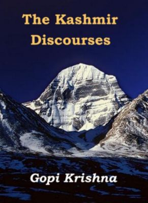 The Kashmir Discourses, Gopi Krishna