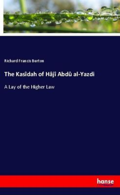 The Kasîdah of Hâjî Abdû al-Yazdi, Richard Francis Burton