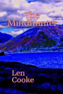 The Kate Hoagan Investigations: The Mindhunter (The Kate Hoagan Investigations, #1), Len Cooke