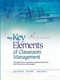 The Key Elements of Classroom Management, Ginny Hoover, Jan Fisher, Joyce McLeod
