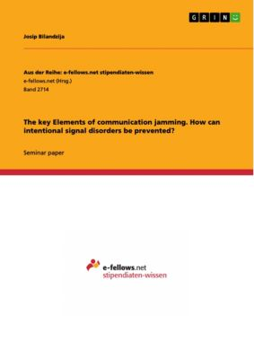 The key Elements of communication jamming. How can intentional signal disorders be prevented?, Josip Bilandzija
