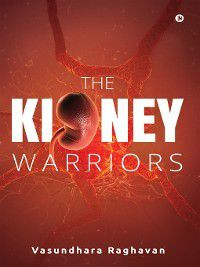 The Kidney Warriors, Vasundhara Raghavan