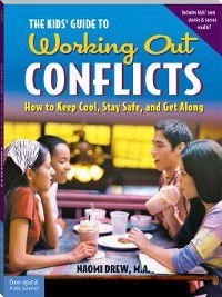 The Kids' Guide to Working Out Conflicts, Naomi Drew