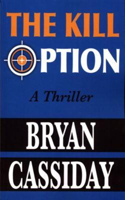The Kill Option, Bryan Cassiday