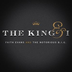 The King & I, Faith And Notorious B.I.G.,The Evans