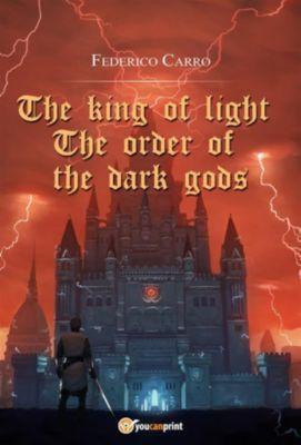 The king of light: the order of the dark gods, Federico Carro
