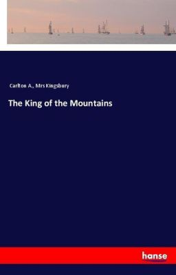 The King of the Mountains, Carlton A., Mrs Kingsbury
