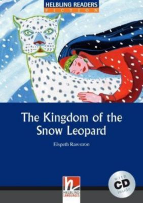 The Kingdom of the Snow Leopard, mit 1 Audio-CD, m. 1 Audio-CD, Elpeth Rawstron