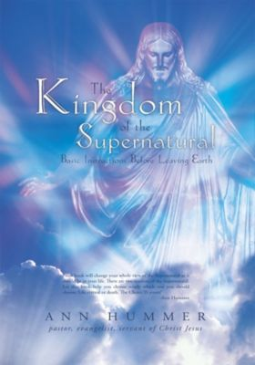 The Kingdom of the Supernatural, Ann Hummer