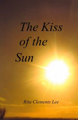 The Kiss of the Sun, Rita Clements Lee
