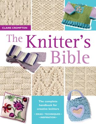 The Knitter's Bible, Claire Crompton